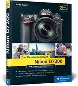 Nikon D7200. Das Kamerahandbuch