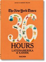 The New York Times. 36 Hours. Latin America & The Caribbean