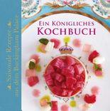 Ein Königliches Kochbuch - Saisonale Rezepte aus dem Buckingham Palace