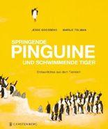 Springende Pinguine und schwimmende Tiger