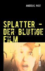 Splatter - Der blutige Film