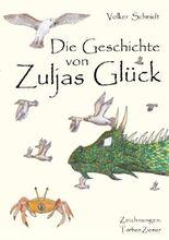 Die Geschichte von Zuljas Glück