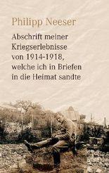 Abschrift meiner Kriegserlebnisse von 1914-1918, welche ich in Briefen in die Heimat sandte