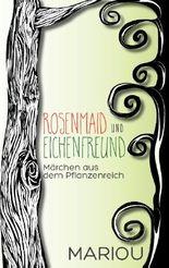 Rosenmaid und Eichenfreund