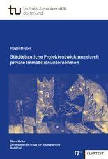 Städtebauliche Projektentwicklung durch private Immobilienunternehmen