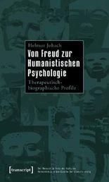 Von Freud zur Humanistischen Psychologie