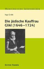 Die jüdische Kauffrau Glikl (1646 - 1724)