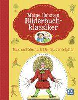 Meine liebsten Bilderbuchklassiker - Max und Moritz & Der Struwwelpeter