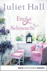 Emilys Sehnsucht: Roman