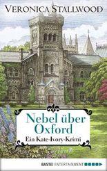 Nebel über Oxford: Ein Kate-Ivory-Krimi