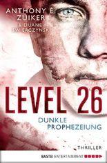 Level 26: Dunkle Prophezeiung: Dunkle Prophezeiung. Thriller