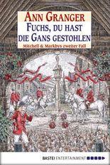Fuchs, du hast die Gans gestohlen: Mitchell & Markbys zweiter Fall (Mitchell & Markby Krimi 2)