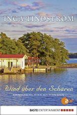 Wind über den Schären: Liebesgeschichten aus Schweden