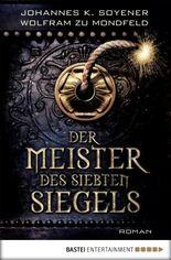 Der Meister des Siebten Siegels: Roman: Historischer Liebesroman