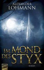 Im Mond des Styx: Roman