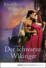Der schwarze Wikinger: Roman: Historischer Liebesroman