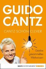 Cantz schön clever: Guidos gesammeltes Weltwissen