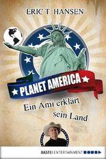 Planet America: Ein Ami erklärt sein Land