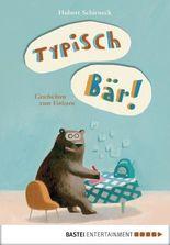 Typisch Bär!: Geschichten zum Vorlesen
