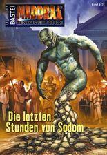 Maddrax - Folge 317: Die letzten Stunden von Sodom