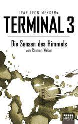 Terminal 3 - Folge 2: Die Sensen des Himmels. Thriller