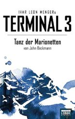 Terminal 3 - Folge 3: Tanz der Marionetten. Thriller
