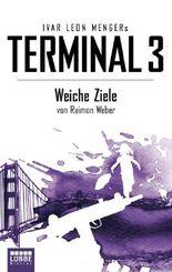 Terminal 3 - Folge 4: Weiche Ziele. Thriller