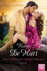 Das Geheimnis unserer Herzen: Roman: Historische Liebesromane