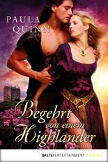 Begehrt von einem Highlander: Roman: Historische Liebesromane