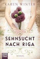 Sehnsucht nach Riga: Roman