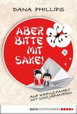 Aber bitte mit Sake!: Auf Kreuzfahrt mit 1000 Japanern