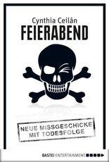 Feierabend: Neue Missgeschicke mit Todesfolge