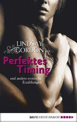 Perfektes Timing: und andere erotische Erzählungen