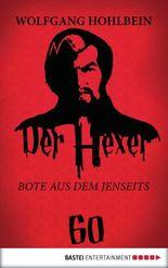 Der Hexer 60: Bote aus dem Jenseits. Roman