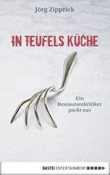 In Teufels Küche: Ein Restaurantkritiker packt aus