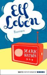 Elf Leben: Roman