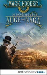 Auf der Suche nach dem Auge von Naga: Roman (Fantasy. Bastei Lübbe Taschenbücher)