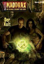 Maddrax - Folge 350: Der Kult