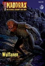 Maddrax - Folge 352: Wulfanen