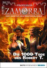 Professor Zamorra - Folge 1013: Die 1000 Tode des Robert T.