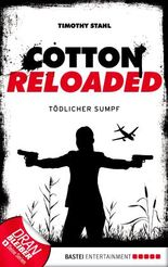 Cotton Reloaded - 21: Tödlicher Sumpf