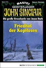 John Sinclair - Folge 1874: Friedhof der Kopflosen