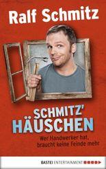 Schmitz' Häuschen: Wer Handwerker hat, braucht keine Feinde mehr