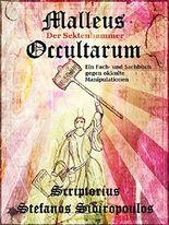 Malleus Occultarum: Der Sektenhammer: Eine wissenschaftliche Prävention gegen okkulte Manipulationen