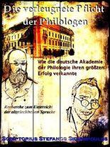 Die verleugnete Pflicht der Philologen: Wie die deutsche Akademie der Philologie ihren größten Erfolg verkannte