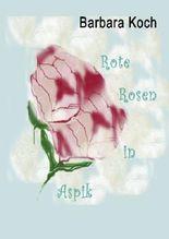 Rote Rosen in Aspik