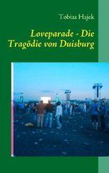 Loveparade - Die Tragödie von Duisburg