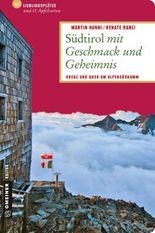 Südtirol mit Geschmack und Geheimnis