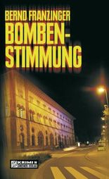 Bombenstimmung: Tannenbergs sechster Fall (Kriminalromane im GMEINER-Verlag)