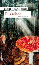 Pilzsaison: Tannenbergs erster Fall (Kriminalromane im GMEINER-Verlag)